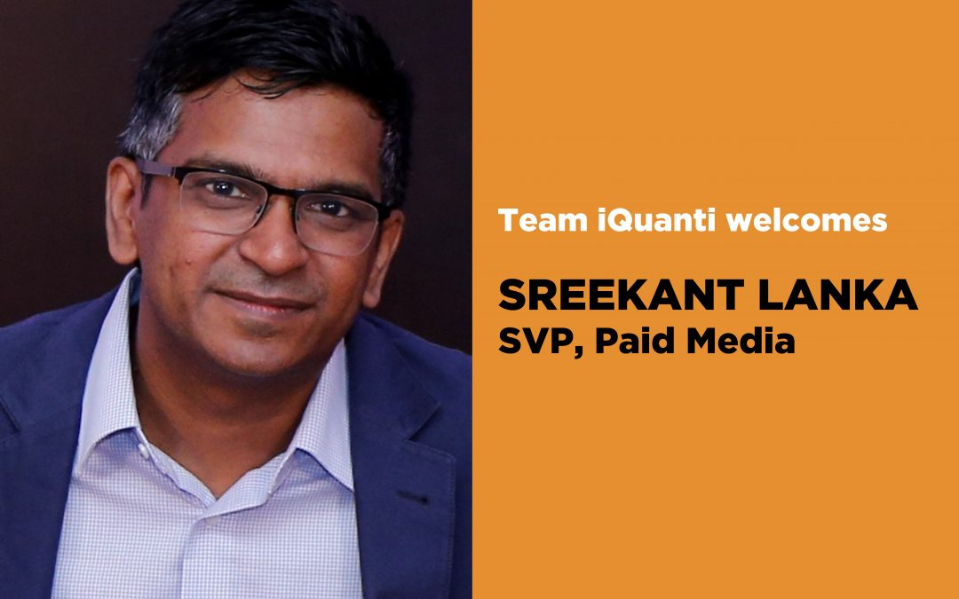 Former Google executive Sreekant Lanka joins iQuanti as Head of Paid Media