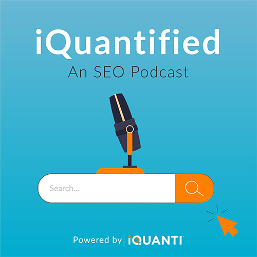 iQuantified: An SEO Podcast – Dealing with Organic Traffic Declines